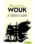 A HÁBORÚ SZELE - Herman Wouk