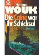 Die Caine war ihr Schicksal - Herman Wouk