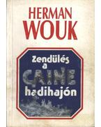 Zendülés a Caine hadihajón I-II. - Herman Wouk