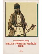 Székely történeti kistükör 1848-ig - Hermann Gusztáv Mihály