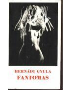 Fantomas - Hernádi Gyula