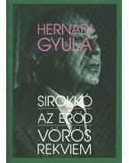Sirokkó; Az erőd; Vörös rekviem - Hernádi Gyula