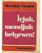 Írjuk, mondjuk helyesen! - Hernádi Sándor