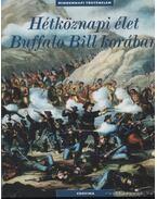 Hétköznapi élet Buffalo Bill korában