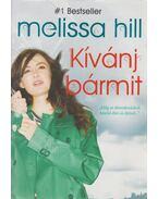 Kívánj bármit - Hill, Melissa