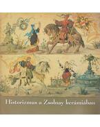 Historizmus a Zsolnay kerámiában
