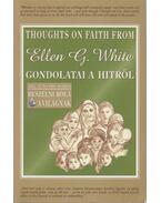 Ellen G. White gondolatai a hitről