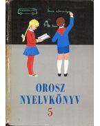 Orosz nyelvkönyv az általános iskolák 5. osztálya számára - Hlavács József, Rhédey Györgyné