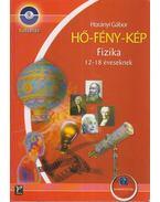 HŐ-FÉNY-KÉP - FIZIKA 12-18 ÉVESEKNEK - TUDÁSHÁZ -