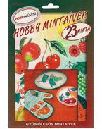 Hobby gyümölcsös mintaívek - 23 minta
