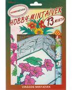 Hobby virágos mintaívek - 13 minta