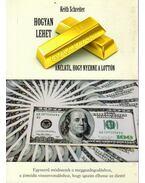 Hogyan lehet gazdag anélkül, hogy nyerne a lottón