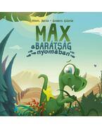 Max a barátság nyomában - Hohol Ancsa