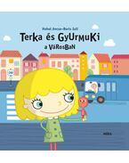 Terka és Gyurmuki a városban - Hohol Ancsa