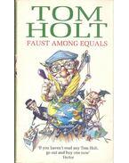 Faust Among Equals - HOLT, TOM