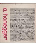 Zenéről, zenészekről, zeneéletről - Honegger, Arthur