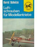 Luftschrauben für Modellantriebe - Horst Schulze