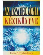 Az asztrológia kézikönyve - Horváth Andrea