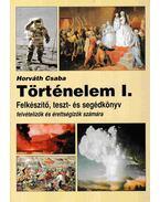Történelem I. - Horváth Csaba