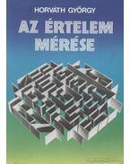 Az értelem mérése - Horváth György
