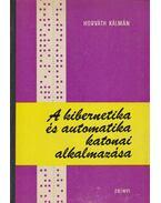 A kibernetika és automatika katonai alkalmazása - Horváth Kálmán
