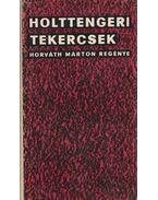 Holttengeri tekercsek - Horváth Márton