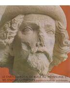 Le chateau royal de Buda au Moyen-age et ses statues gothiques - Horváth Miklós