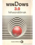 Windows 3.0 felhasználóknak - Horváth Sándor, Kiss Zoltán, Tóth Bertalan, DR. Tamás Péter