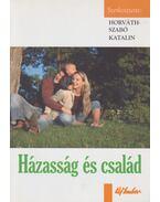 Házasság és család - Horváth-Szabó Katalin