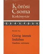 Görög istenek Indiában - Horváth Vera