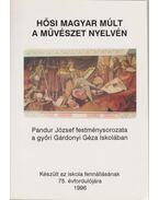Hősi magyar múlt a művészet nyelvén