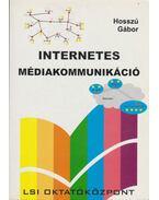 Internetes médiakommunikáció - Hosszú Gábor