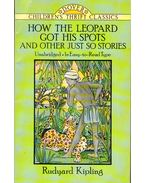 How the Leopard Got His Spots and Other Just So Stories