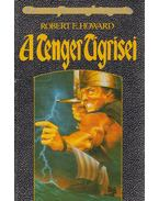 A Tenger Tigrisei - Howard, Robert E.