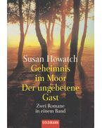 Geheimnis im Moor / Der ungebetene Gast - Howatch, Susan