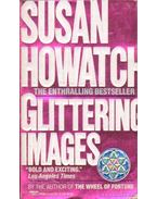 Glittering Images - Howatch, Susan