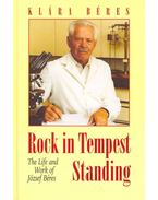 Rock in Tempest Standing – The Life and Work of József Béres
