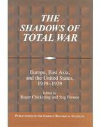 The Shadows of Total War – Europe, East Asia, and the United States, 1919-1939