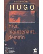 Hugo, Hier, maintenant, demain