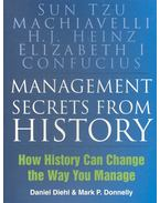 Management Secrets from History – How History Can Change the Way You Manage