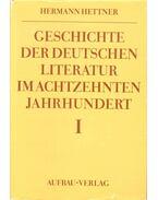 Geschichte der Deutschen Literatur im achtzenten Jahrhundert I.