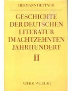 Geschichte der Deutschen Literatur im achtzenten Jahrhundert II.