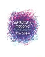 Predictably Irrational – The Hidden Forces that Shape our Decisions