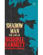 Shadow Man - The Life of Dashiell Hammett