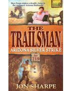 The Trailsman #219. - Arizona Silver Strike
