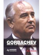 Gorbachev – Man of the Twentieth Century?
