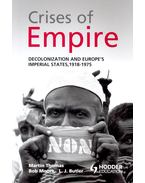 Crises of Empire – Decolonization and Europe's Imperial States, 1918-1975