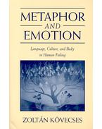 Metaphor and Emotion - Language, Culture, and Body in Human Feeling