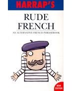 Rude French – An Alternative French Phrasebook