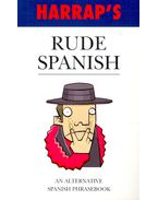 Rude Spanish – An Alternative Spanish Phrasebook
